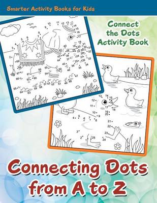 Connecting Dots from A to Z - Connect the Dots Activity Book (Paperback)