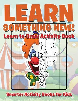 Learn Something New! Learn to Draw Activity Book (Paperback)