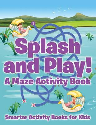 Splash and Play! a Maze Activity Book (Paperback)