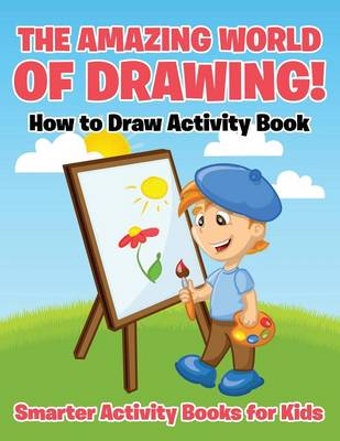 The Amazing World of Drawing! How to Draw Activity Book (Paperback)