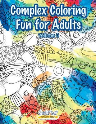Complex Coloring Fun for Adults - Volume 3 (Paperback)