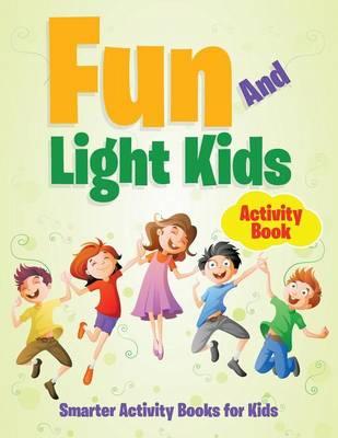 Fun and Light Kids Activity Book (Paperback)