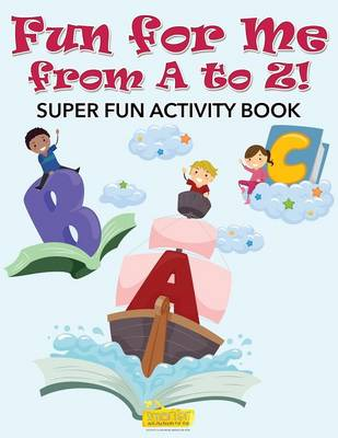 Fun for Me from A to Z! Super Fun Activity Book (Paperback)