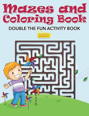 Mazes and Coloring Book - Double the Fun Activity Book (Paperback)