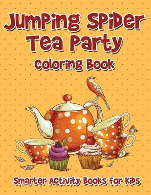 Jumping Spider Tea Party Coloring Book (Paperback)