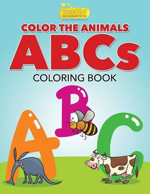 Color the Animals ABCs Coloring Book (Paperback)