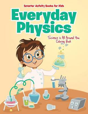 Everyday Physics: Science Is All Around You Coloring Book (Paperback)