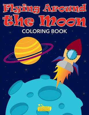 Flying Around the Moon Coloring Book (Paperback)
