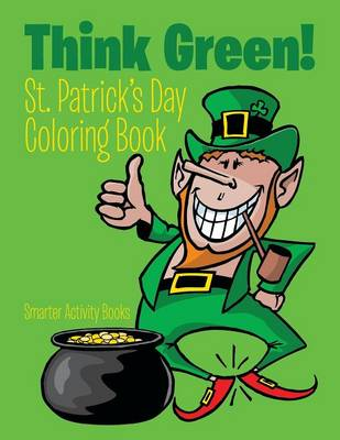 Think Green! St. Patrick's Day Coloring Book (Paperback)