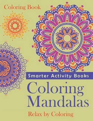 Coloring Mandalas, Relax by Coloring Coloring Book (Paperback)