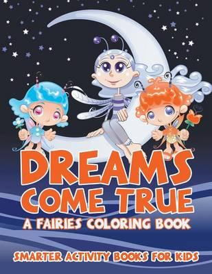 Dreams Come True: A Fairies Coloring Book (Paperback)