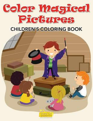 Color Magical Pictures Childrens' Coloring Book (Paperback)