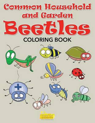 Common Household and Garden Beetles Coloring Book (Paperback)