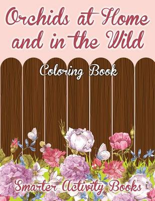 Orchids at Home and in the Wild Coloring Book (Paperback)