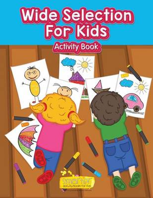 Wide Selection for Kids Activity Book (Paperback)