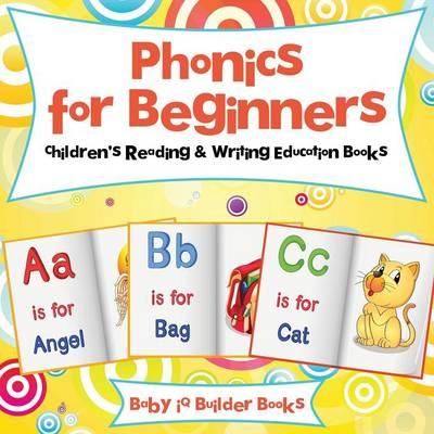 Phonics for Beginners: Children's Reading & Writing Education Books (Paperback)