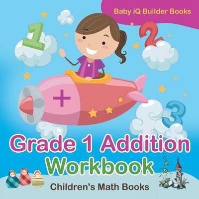 Grade 1 Addition Workbook Children's Math Books (Paperback)