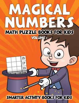 Magical Numbers - Math Puzzle Books for Kids Volume 4 (Paperback)