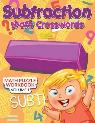 Subtraction - Math Crosswords - Math Puzzle Workbook Volume 1 (Paperback)