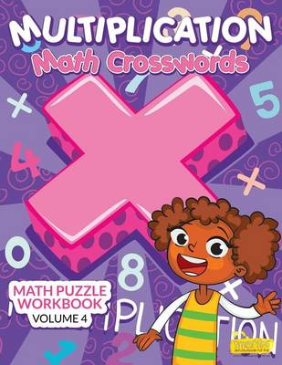 Multiplication - Math Crosswords - Math Puzzle Workbook Volume 4 (Paperback)