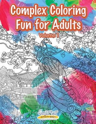 Complex Coloring Fun for Adults - Volume 1 (Paperback)
