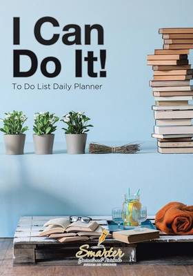 I Can Do It!: To Do List Daily Planner (Paperback)
