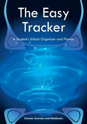 The Easy Tracker: A Student's School Organizer and Planner (Paperback)