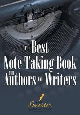 The Best Note Taking Book for Authors and Writers (Paperback)