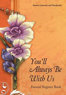 You'll Always Be with Us Funeral Register Book (Paperback)