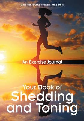 Your Book of Shedding and Toning: An Exercise Journal (Paperback)