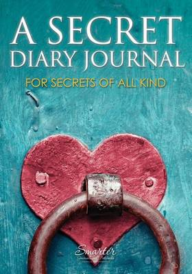 A Secret Diary Journal for Secrets of All Kind (Paperback)