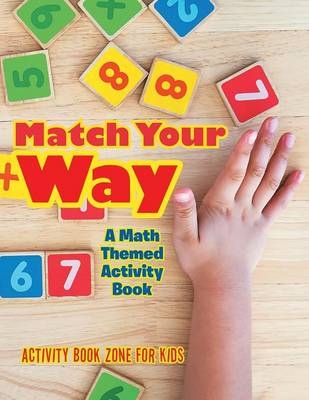 Match Your Way: A Math Themed Activity Book (Paperback)