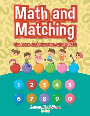 Math and Matching: The Learn and Have Fun Activity Book (Paperback)