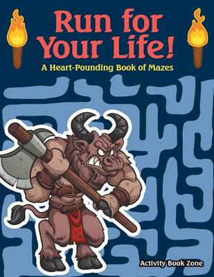 Run for Your Life!: A Heart-Pounding Book of Mazes (Paperback)