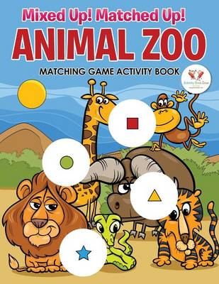 Mixed Up! Matched Up! Animal Zoo Matching Game Activity Book (Paperback)