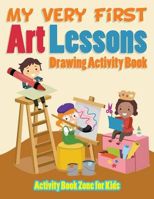 My Very First Art Lessons Drawing Activity Book (Paperback)