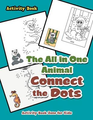 The All in One Animal Connect the Dots Activity Book (Paperback)