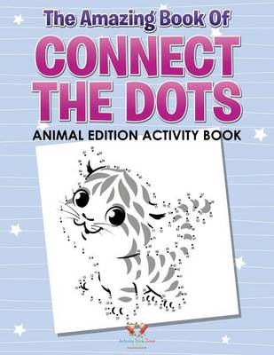 The Amazing Book of Connect the Dots Animal Edition Activity Book (Paperback)