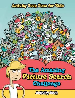 The Amazing Picture Search Challenge Activity Book (Paperback)