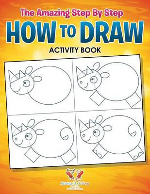 The Amazing Step by Step How to Draw Activity Book (Paperback)