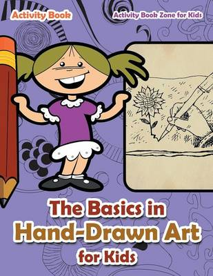 The Basics in Hand-Drawn Art for Kids Activity Book (Paperback)