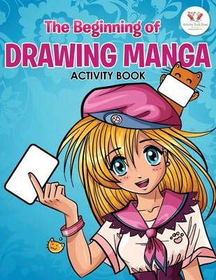 The Beginning of Drawing Manga Activity Book (Paperback)