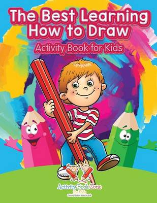 The Best Learning How to Draw Activity Book for Kids (Paperback)