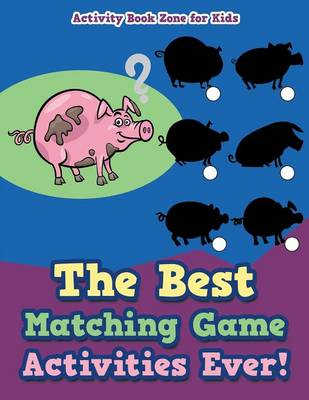 The Best Matching Game Activities Ever! (Paperback)