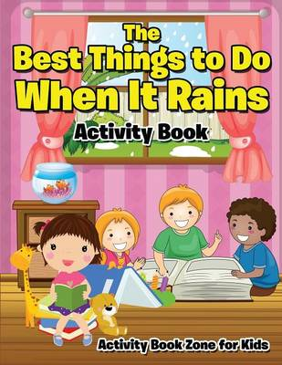 The Best Things to Do When It Rains Activity Book (Paperback)