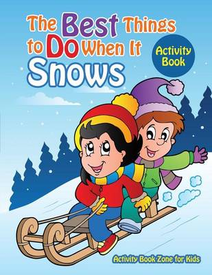 The Best Things to Do When It Snows, Activity Book (Paperback)