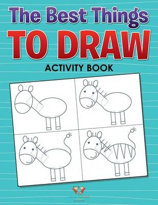 The Best Things to Draw: Activity and Activity Book (Paperback)