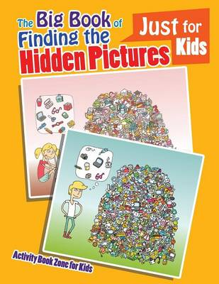 The Big Book of Finding the Hidden Pictures Just for Kids (Paperback)