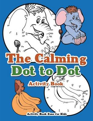 The Calming Dot to Dot Activity Book (Paperback)