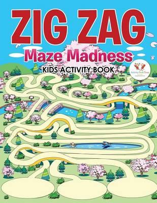 Zig Zag Maze Madness Kids Activity Book (Paperback)